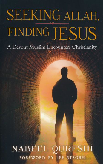 Picture of Seeking Allah, Finding Jesus by Qureshi Nabeel