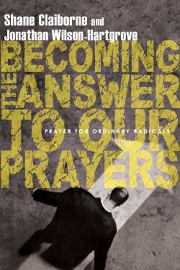 Picture of Becoming the Answer to Our Prayers by Claiborne S & Wilson-Hartgrov